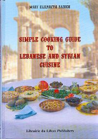 Simple Cooking  Guide To Lebanon & Syrian  Cuisine