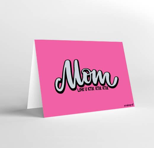CARD ( I LOVE YOU MOM KTIR KTIR KTIR )