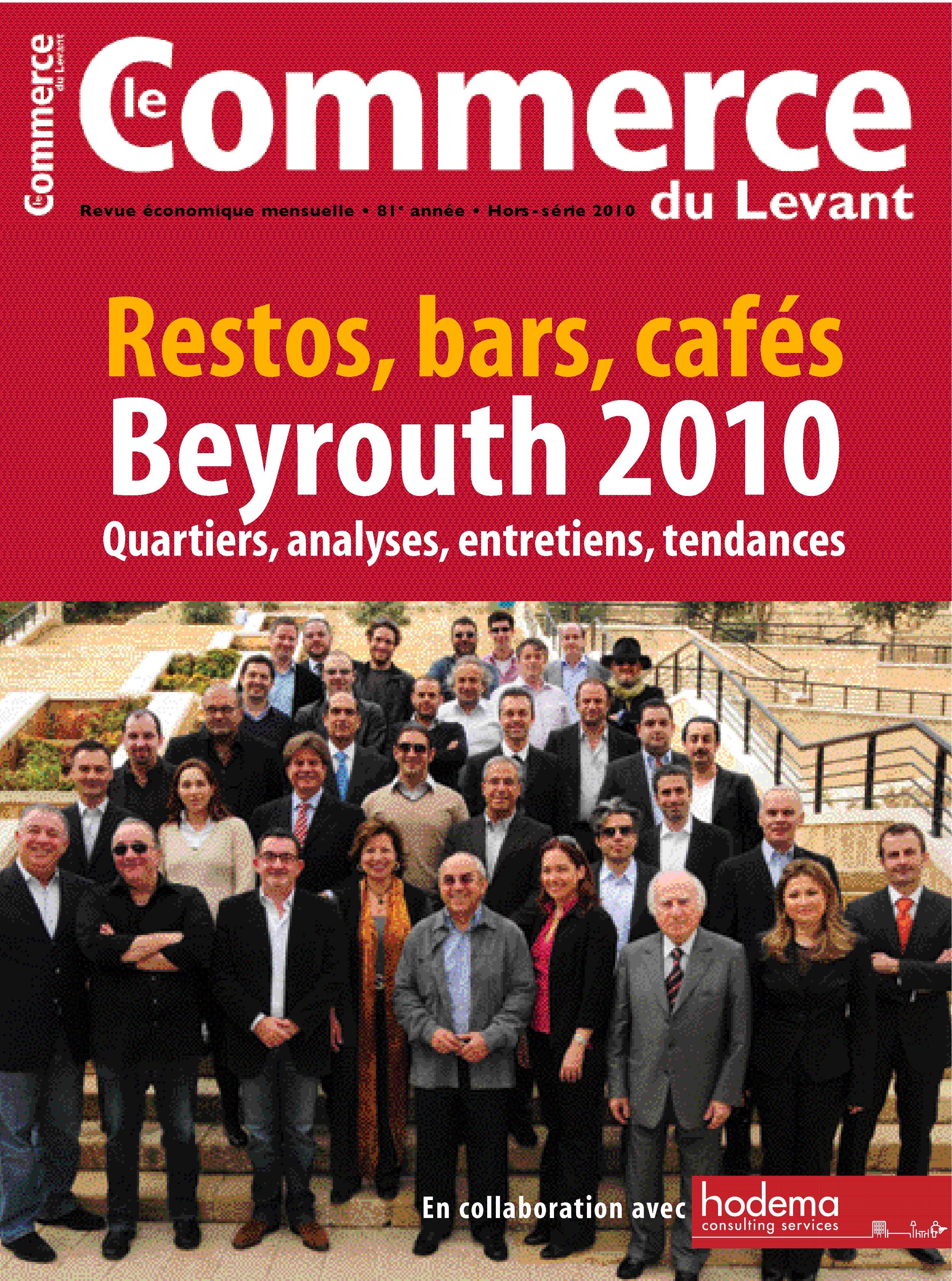 Le commerce du levant: restos, bars, cafés beyrouth 2010: hors série avril 2010
