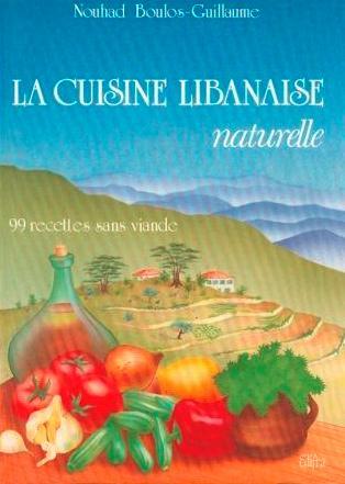La Cuisine Libanaise Naturelle