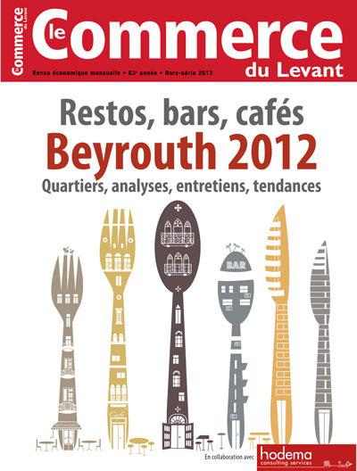 Le Commerce du Levant: Restos, bars, cafés Beyrouth 2012: hors-série juillet 2012
