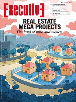 Issue 207 - REAL ESTATE MEGA PROJECTS: The land of milk and money