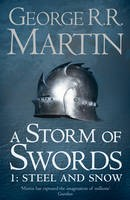 A Storm Of Swords: Steel And Snow Pt. 1 (Song Of Ice And Fire)