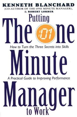 Putting The One Minute Manager To Work (One Minute Manager)