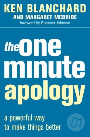 The One Minute Apology (One Minute Manager)