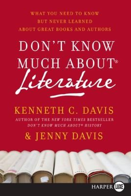 Don't Know Much About Literature Lp: What You Need To Know But Never Learned About Great Books And Authors