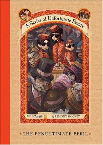 The Penultimate Peril (A Series Of Unfortunate Events Book 12)