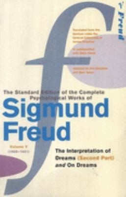 "The Complete Psychological Works Of Sigmund Freud: "" The Interpretation Of Dreams "" , Pt.2 And "" On Dreams "" Vol 5"