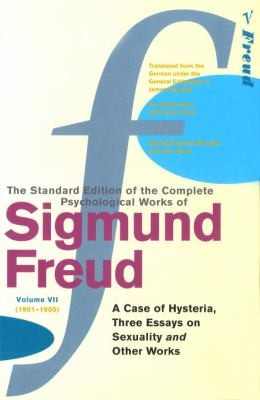 """The Complete Psychological Works Of Sigmund Freud: """" A Case Of Hysteria """" , """" Three Essays On Sexuality """" And Other Works V. 7"""