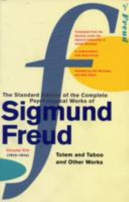 "The Complete Psychological Works Of Sigmund Freud: "" Totem And Taboo "" And Other Works Vol 13"