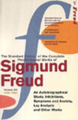 "The Complete Psychological Works Of Sigmund Freud: "" An Autobiographical Study "" , "" Inhibitions "" , "" Symptoms And Anxiety "" , "" Lay Analysis "" And Other Works V. 20"