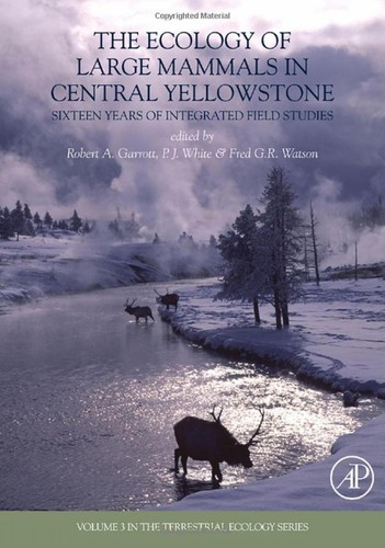 The Ecology Of Large Mammals In Central Yellowstone: Sixteen Years Of Integrated Field Studies (Terrestrial Ecology)
