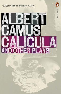 Caligula And Other Plays: Caligula; Cross Purpose; The Just; The Possessed (Penguin Modern Classics)
