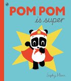 Pom Pom is Super (Pom Pom Panda 3)