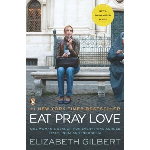 Eat Pray Love : One Woman's Search for Everything Across Italy, India and Indonesia