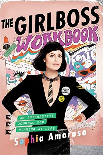 The Girlboss Workbook : An Interactive Journal for Winning at Life