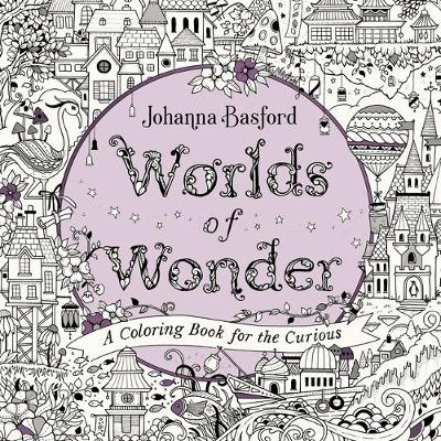 Worlds of Wonder A Coloring Book for the Curious
