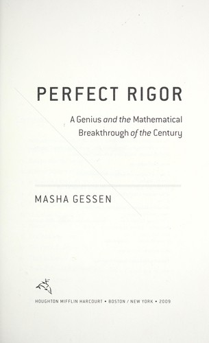 Perfect Rigor: A Genius And The Mathematical Breakthrough Of The Century