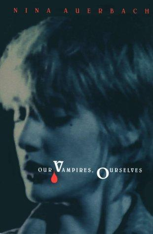 Our Vampires, Ourselves
