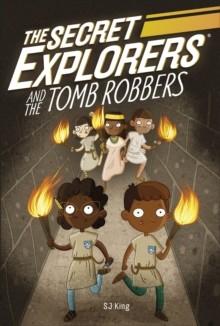 The Secret Explorers And The Tomb Robbers (Secret Explorers 3)