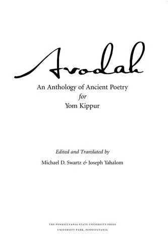 Avodah: An Anthology Of Ancient Poetry For Yom Kippur (Penn State Library Of Jewish Literature)