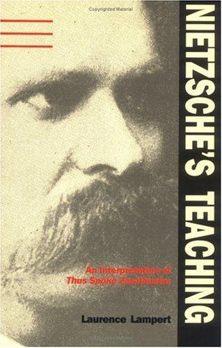 "Nietzsche's Teaching: An Interpretation Of ""Thus Spake Zarathustra"""