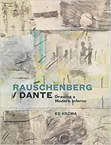 Rauschenberg / Dante: Drawing a Modern Inferno