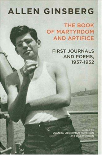 Book Of Martyrdom And Artifice, The: First Journals And Poems, 1937-1952