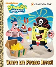 Where the Pirates Arrgh! (SpongeBob SquarePants) (Little Golden Book)