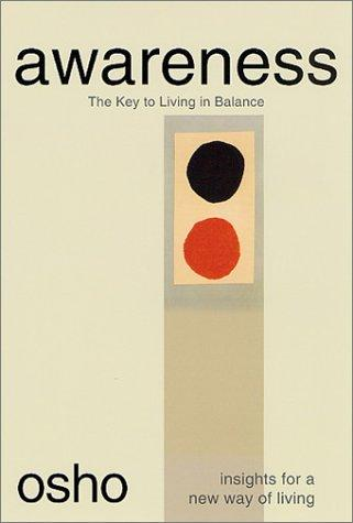 Awareness: The Key To Living In Balance (Osho, Insights For A New Way Of Living)