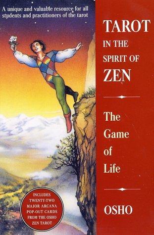 Tarot In The Spirit Of Zen: The Game Of Life