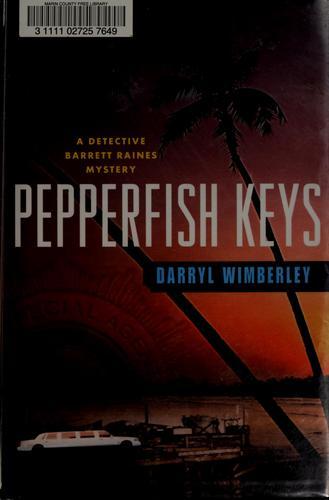 Pepperfish Keys: A Detective Barrett Raines Mystery