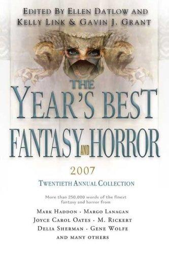 The Year's Best Fantasy And Horror 2007: 20Th Annual Collection