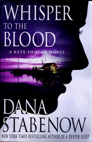 Whisper To The Blood: A Kate Shugak Novel (Kate Shugak Novels)