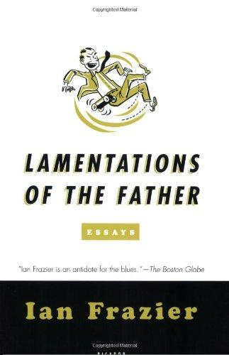 Lamentations Of The Father: Essays