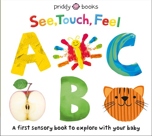See, Touch, Feel: ABC ( See, Touch, Feel #1 )