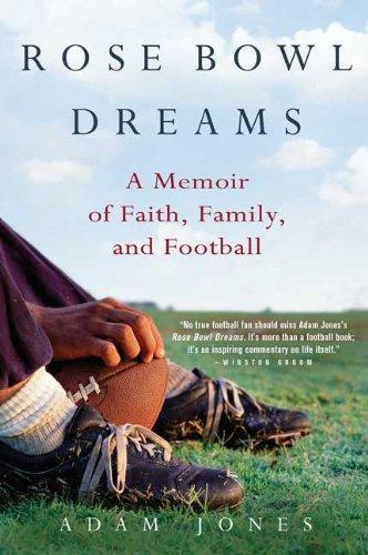 Rose Bowl Dreams: A Memoir Of Faith, Family, And Football
