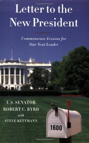 Letter To The New President: Commonsense Lessons For Our Next Leader