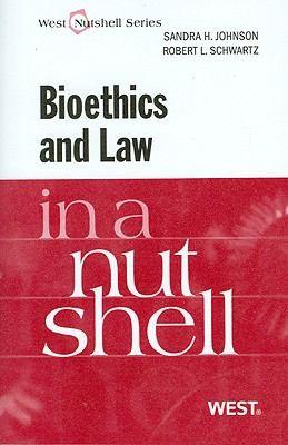 Bioethics In A Nutshell (Nutshell Series)