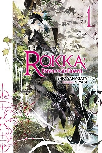 Rokka: Braves of the Six Flowers: Vol. 1: (Novel)