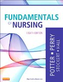 Fundamentals Of Nursing, 8E (Fundamentals Of Nursing (Potter & Perry))