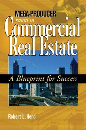 Mega-Producer Results In Commercial Real Estate: A Blueprint For Success