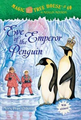 Magic Tree House #40: Eve Of The Emperor Penguin (A Stepping Stone Book(Tm))