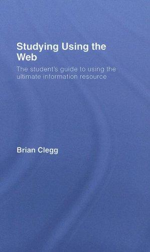 Studying Using The Web: The Student's Guide To Using The Ultimate Information Resource (Routledge Study Guides)