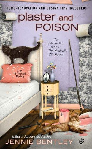 Plaster And Poison (A Do-It-Yourself Mystery)