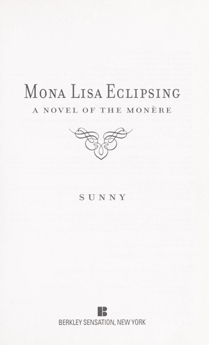 Mona Lisa Eclipsing (A Novel Of The Monere)
