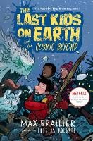 The Last Kids On Earth And The Cosmic Beyond (Book #4)