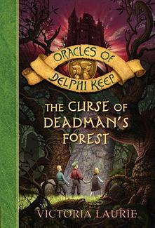 The Curse Of Deadman's Forest (Oracles Of Delphi Keep)