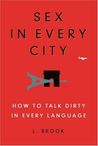 Sex In Every City How To Talk Dirty In Every Language