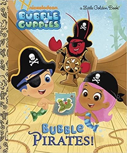 Bubble Pirates! (Bubble Guppies)